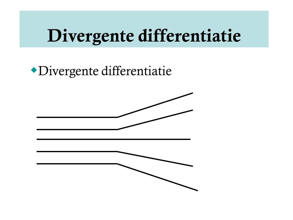  Divergente differentiatie Divergente differentiatie