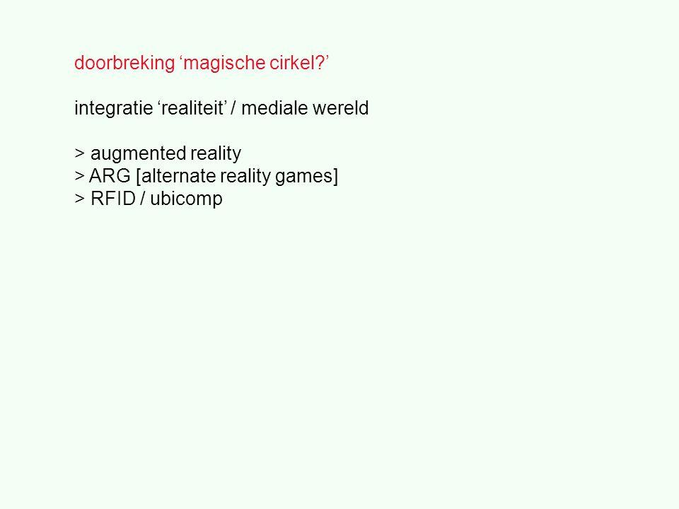 doorbreking 'magische cirkel ' integratie 'realiteit' / mediale wereld > augmented reality > ARG [alternate reality games] > RFID / ubicomp