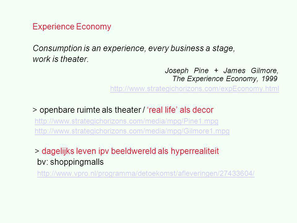 Experience Economy Consumption is an experience, every business a stage, work is theater.