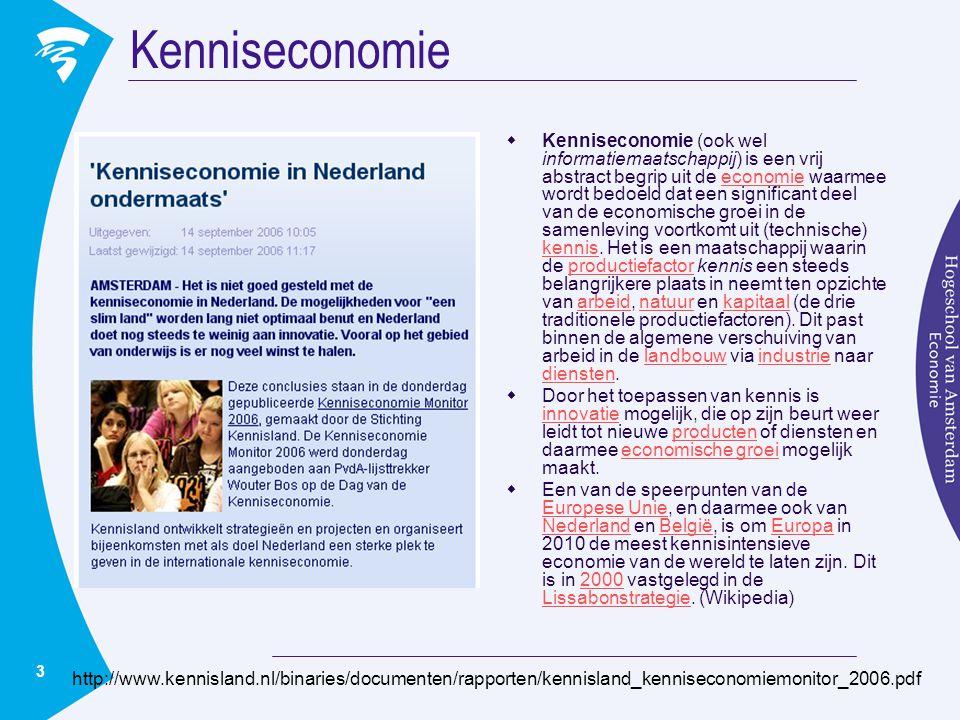3 Kenniseconomie  Kenniseconomie (ook wel informatiemaatschappij) is een vrij abstract begrip uit de economie waarmee wordt bedoeld dat een significant deel van de economische groei in de samenleving voortkomt uit (technische) kennis.