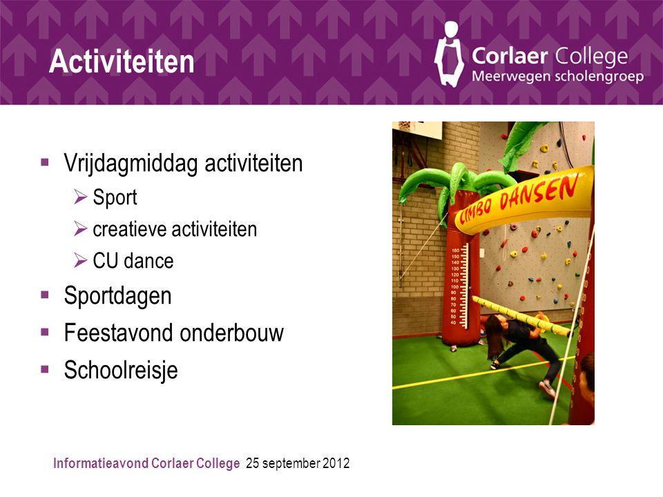  Vrijdagmiddag activiteiten  Sport  creatieve activiteiten  CU dance  Sportdagen  Feestavond onderbouw  Schoolreisje Activiteiten Informatieavo