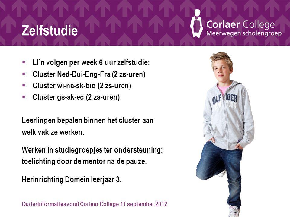 Ouderinformatieavond Corlaer College 11 september 2012 Zelfstudie  Ll'n volgen per week 6 uur zelfstudie:  Cluster Ned-Dui-Eng-Fra (2 zs-uren)  Clu