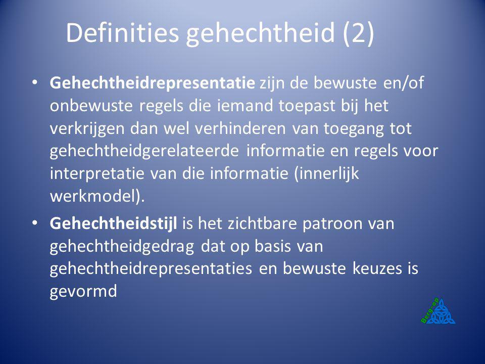 Definities gehechtheid (2) Gehechtheidrepresentatie zijn de bewuste en/of onbewuste regels die iemand toepast bij het verkrijgen dan wel verhinderen v