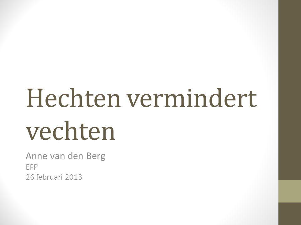 Hechten vermindert vechten Anne van den Berg EFP 26 februari 2013