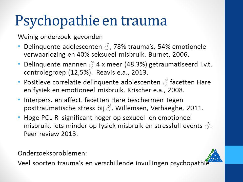 Review onderzoek psychopathie- gehechtheid > 18 jaar (2011) 12 empirische studies: meest voorkomende gehechtheidstijlen zijn vermijdend (DS) en 'Cannot Classify/Unresolved' (CC/U).
