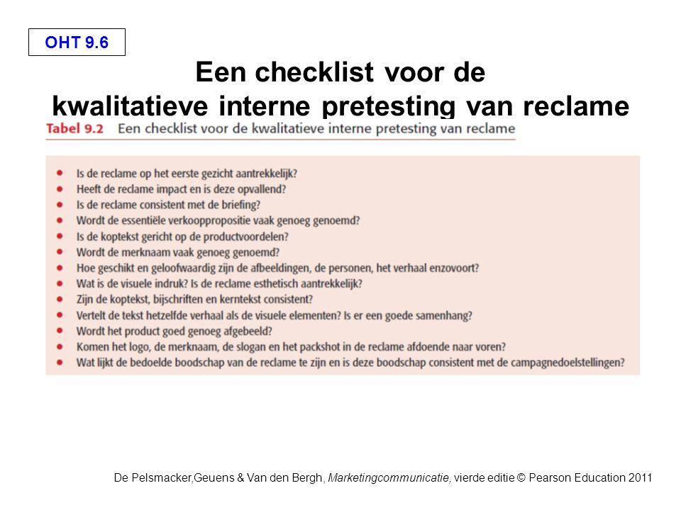 OHT 9.6 De Pelsmacker,Geuens & Van den Bergh, Marketingcommunicatie, vierde editie © Pearson Education 2011 Een checklist voor de kwalitatieve interne