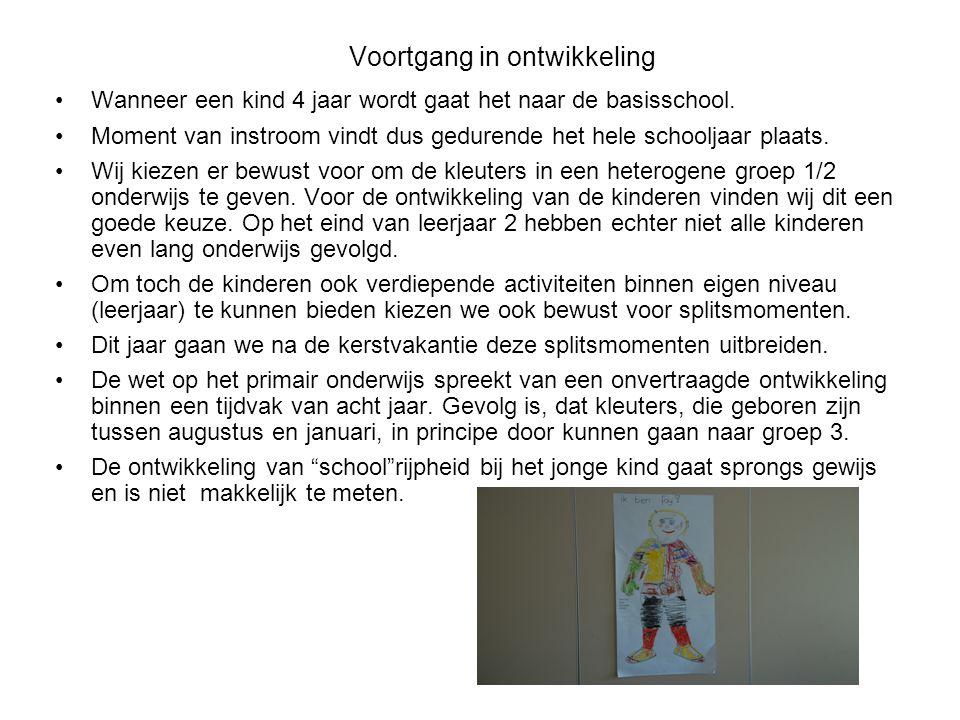 Voortgang in ontwikkeling Wanneer een kind 4 jaar wordt gaat het naar de basisschool.