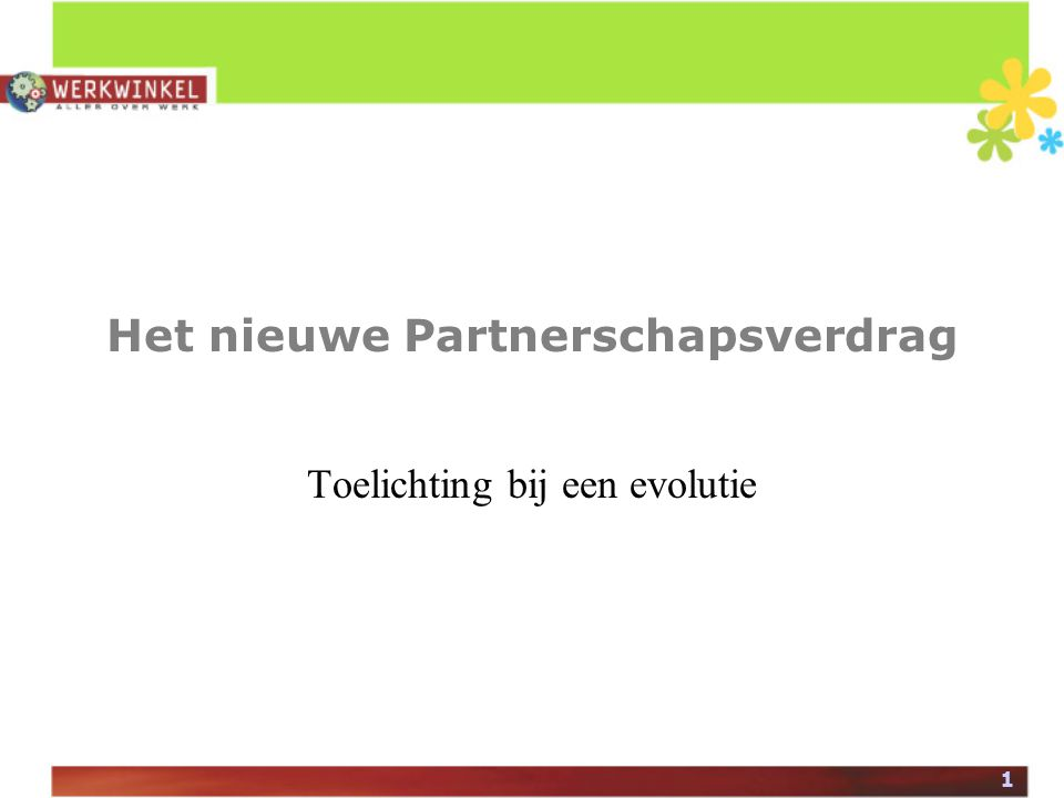 1 Het nieuwe Partnerschapsverdrag Toelichting bij een evolutie