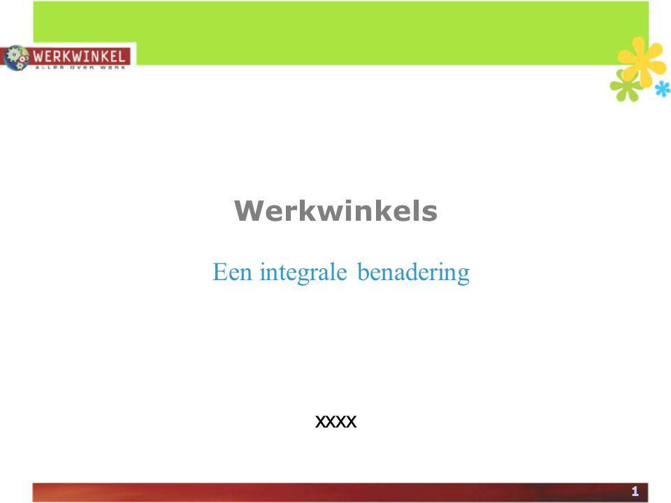 1 Werkwinkels Een integrale benadering xxxx