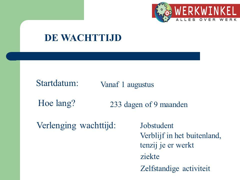 DE WACHTTIJD Startdatum: Vanaf 1 augustus Hoe lang.