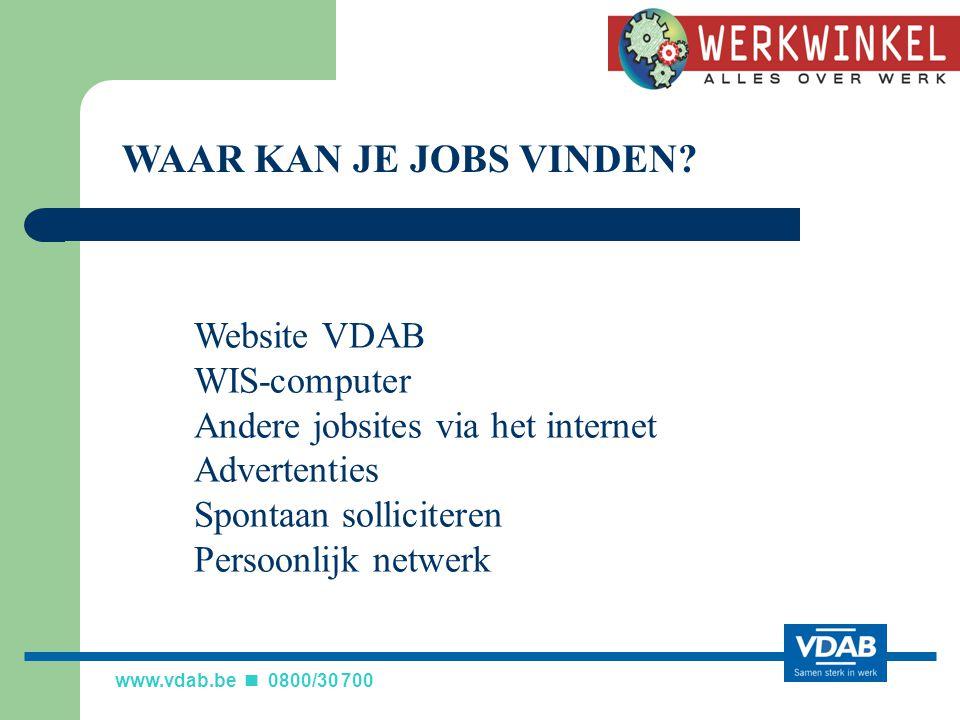 www.vdab.be 0800/30 700 WAAR KAN JE JOBS VINDEN.