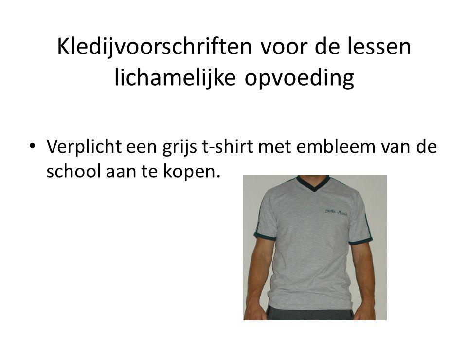 Kledijvoorschriften voor de lessen lichamelijke opvoeding Verplicht een grijs t-shirt met embleem van de school aan te kopen.