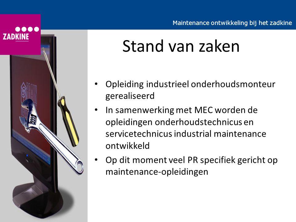 Stand van zaken Opleiding industrieel onderhoudsmonteur gerealiseerd In samenwerking met MEC worden de opleidingen onderhoudstechnicus en servicetechn