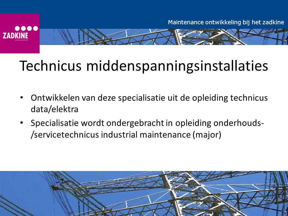 Technicus middenspanningsinstallaties Ontwikkelen van deze specialisatie uit de opleiding technicus data/elektra Specialisatie wordt ondergebracht in