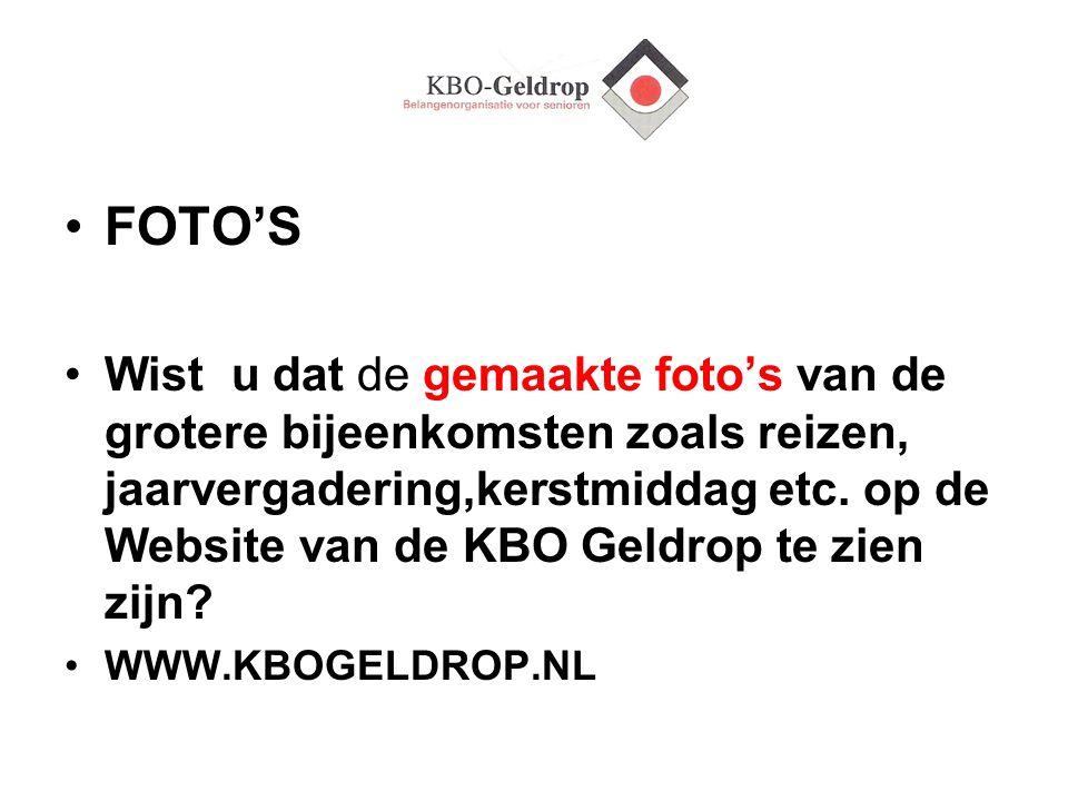 FOTO'S Wist u dat de gemaakte foto's van de grotere bijeenkomsten zoals reizen, jaarvergadering,kerstmiddag etc. op de Website van de KBO Geldrop te z