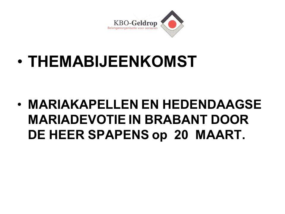 THEMABIJEENKOMST MARIAKAPELLEN EN HEDENDAAGSE MARIADEVOTIE IN BRABANT DOOR DE HEER SPAPENS op 20 MAART.
