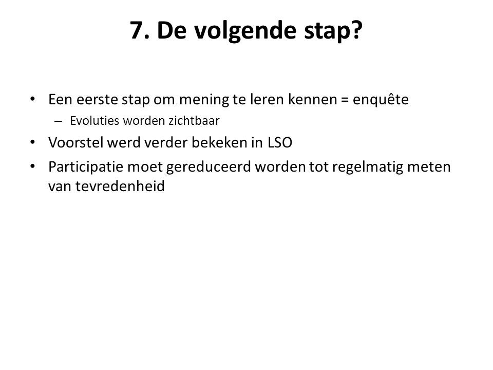 7. De volgende stap.