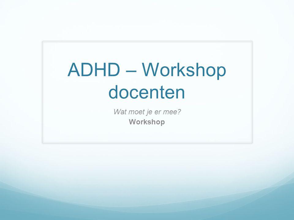 Vraag 3 Welke omschrijving past het best bij de stoornis ADHD.