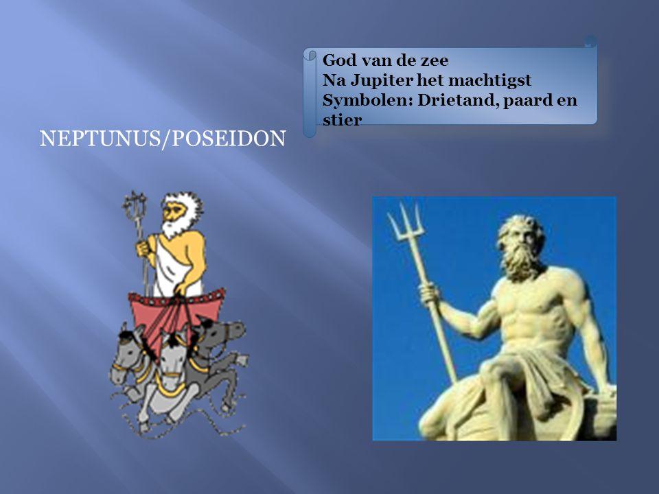 NEPTUNUS/POSEIDON God van de zee Na Jupiter het machtigst Symbolen: Drietand, paard en stier