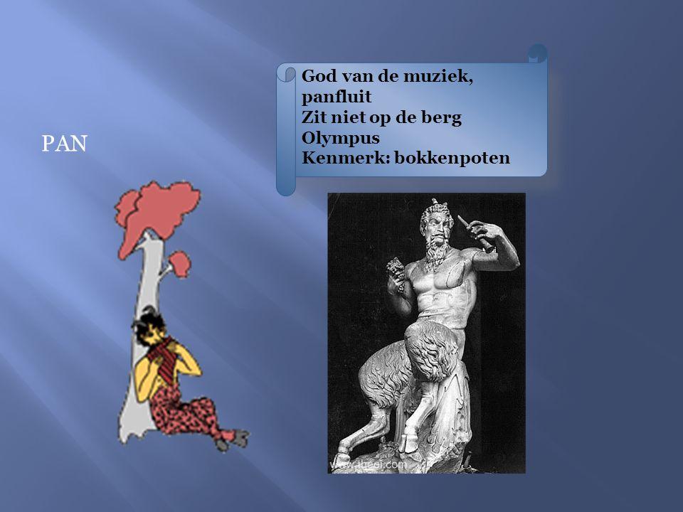 PAN God van de muziek, panfluit Zit niet op de berg Olympus Kenmerk: bokkenpoten