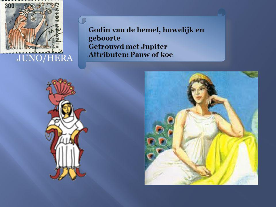 JUNO/HERA Godin van de hemel, huwelijk en geboorte Getrouwd met Jupiter Attributen: Pauw of koe