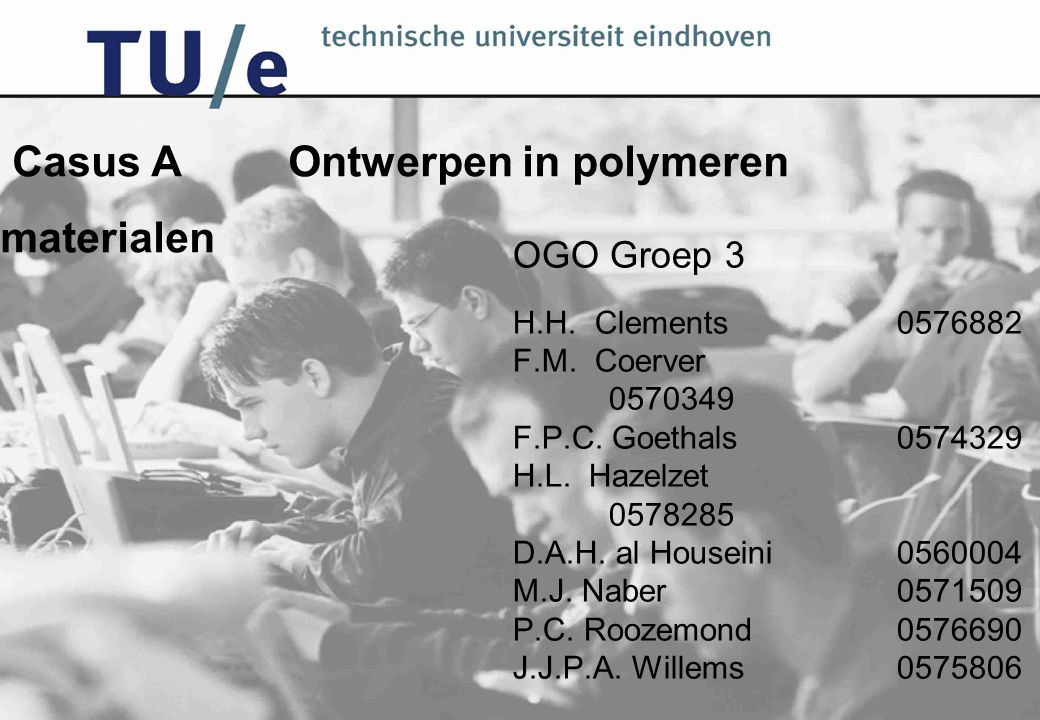 OGO Groep 3 H.H. Clements0576882 F.M. Coerver 0570349 F.P.C. Goethals 0574329 H.L. Hazelzet 0578285 D.A.H. al Houseini0560004 M.J. Naber 0571509 P.C.
