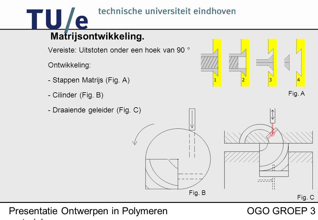 Presentatie Ontwerpen in Polymeren materialen OGO GROEP 3 Matrijsontwikkeling.