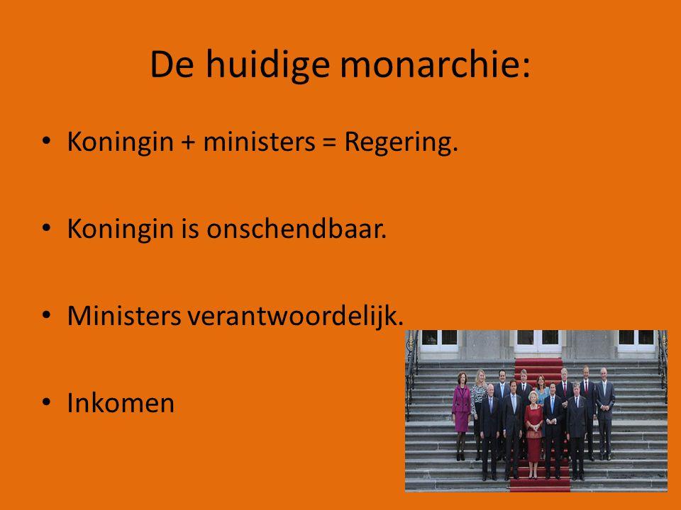 De huidige monarchie: Koningin + ministers = Regering.