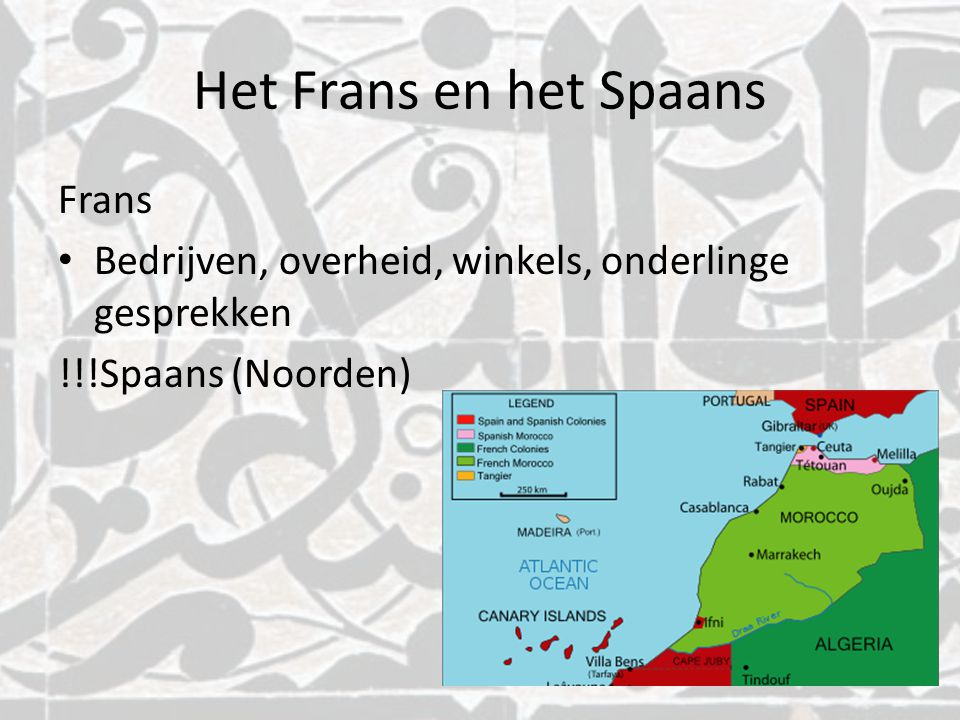 Het Frans en het Spaans Frans Bedrijven, overheid, winkels, onderlinge gesprekken !!!Spaans (Noorden)