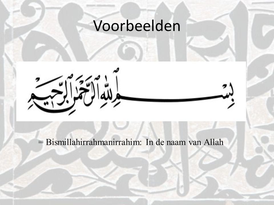 Voorbeelden = Bismillahirrahmanirrahim: In de naam van Allah