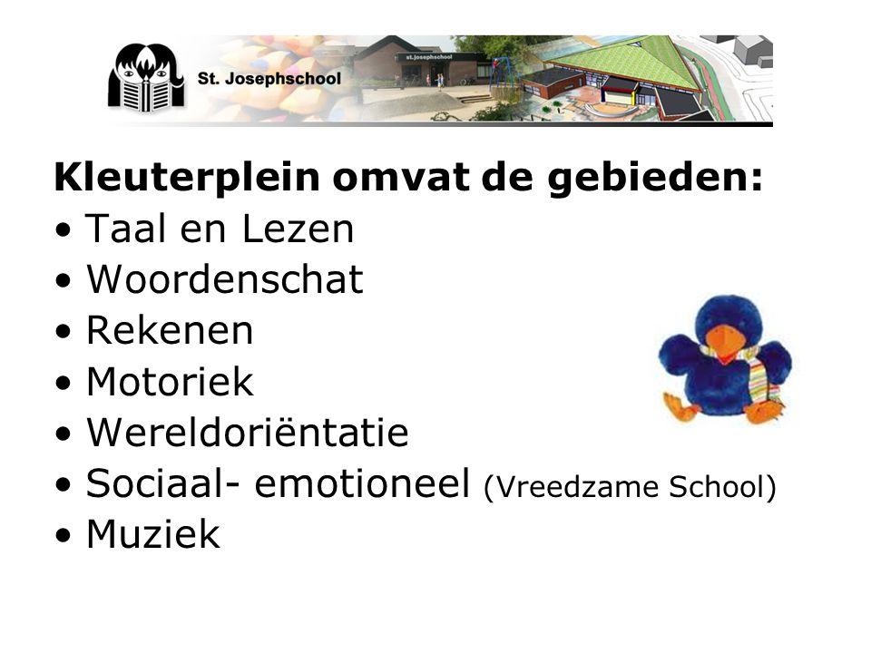 Kleuterplein omvat de gebieden: Taal en Lezen Woordenschat Rekenen Motoriek Wereldoriëntatie Sociaal- emotioneel (Vreedzame School) Muziek