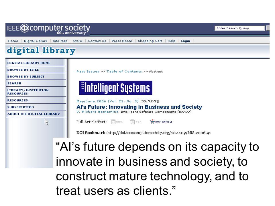 AI's future depends on its capacity to innovate in business and society, to construct mature technology, and to treat users as clients.