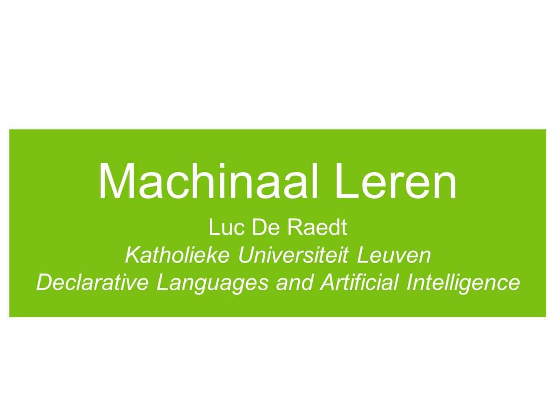 Overzicht Twee onderwerpen 1.Machinaal leren Leren uit beloning Inductief leren 2.