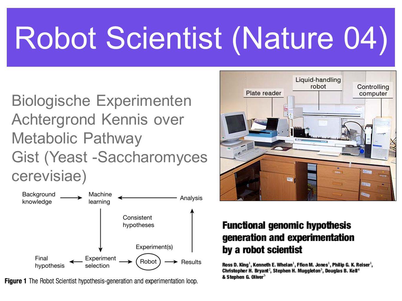Robot Scientist (Nature 04) Biologische Experimenten Achtergrond Kennis over Metabolic Pathway Gist (Yeast -Saccharomyces cerevisiae)
