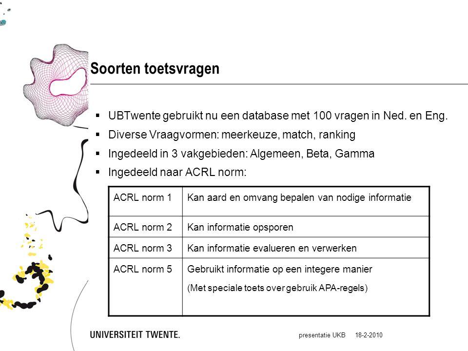 presentatie UKB 18-2-2010 Soorten toetsvragen  UBTwente gebruikt nu een database met 100 vragen in Ned.