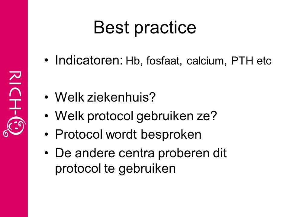 Best practice Indicatoren: Hb, fosfaat, calcium, PTH etc Welk ziekenhuis.