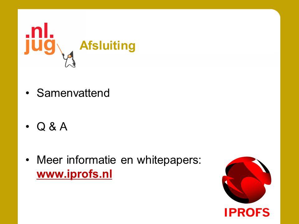 Afsluiting Samenvattend Q & A Meer informatie en whitepapers: www.iprofs.nl
