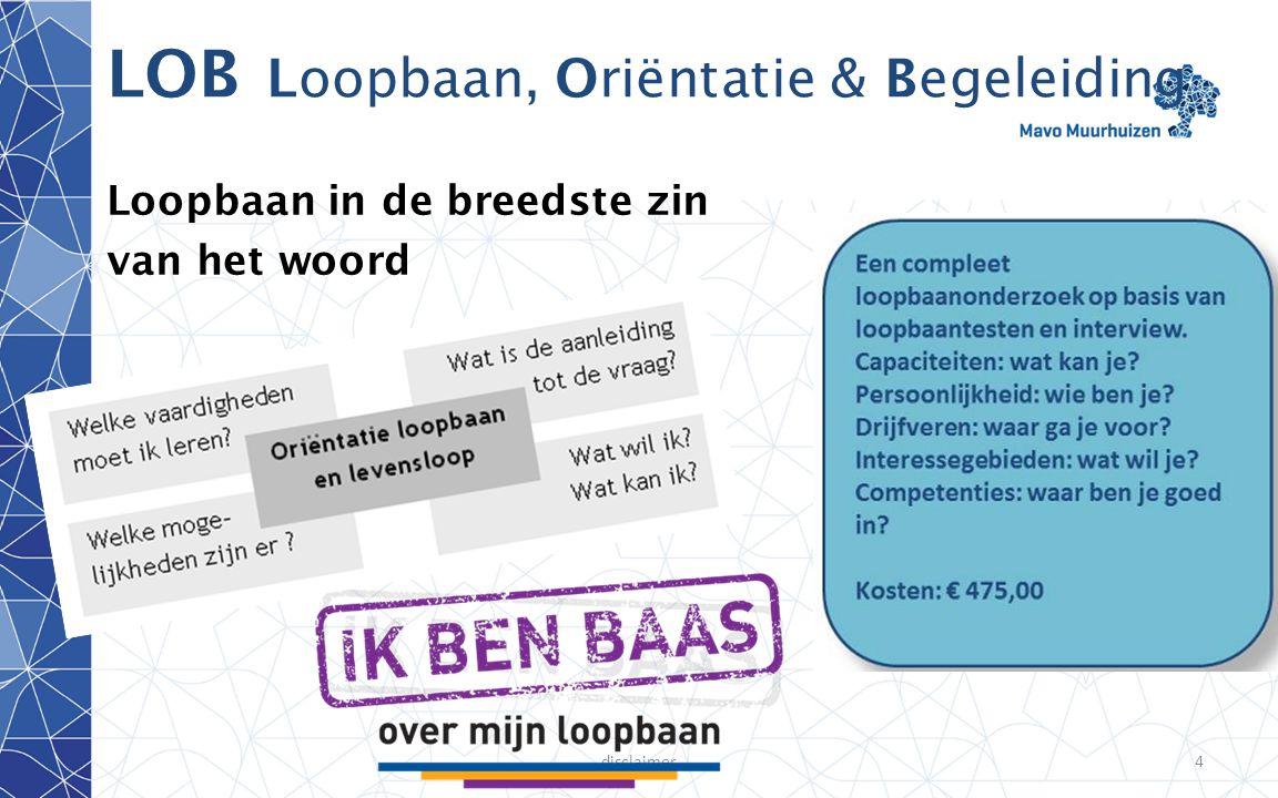 disclaimer4 LOB Loopbaan, Oriëntatie & Begeleiding Loopbaan in de breedste zin van het woord