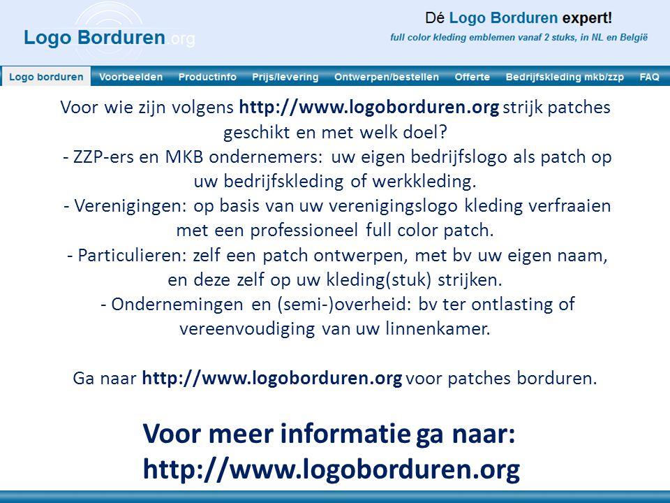 Voor meer informatie ga naar: http://www.logoborduren.org Voor wie zijn volgens http://www.logoborduren.org strijk patches geschikt en met welk doel.