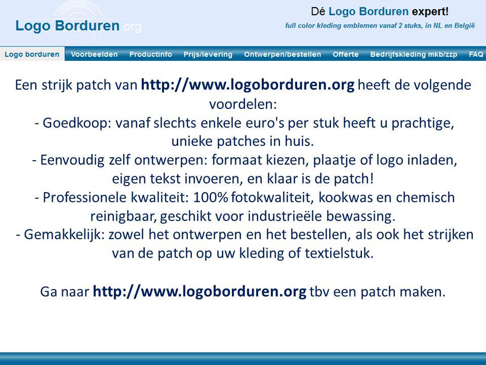 Een strijk patch van http://www.logoborduren.org heeft de volgende voordelen: - Goedkoop: vanaf slechts enkele euro's per stuk heeft u prachtige, unie