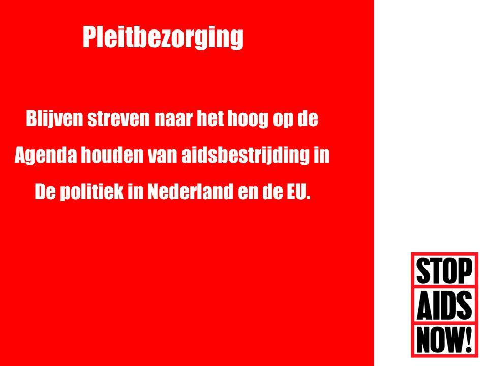 Blijven streven naar het hoog op de Agenda houden van aidsbestrijding in De politiek in Nederland en de EU.