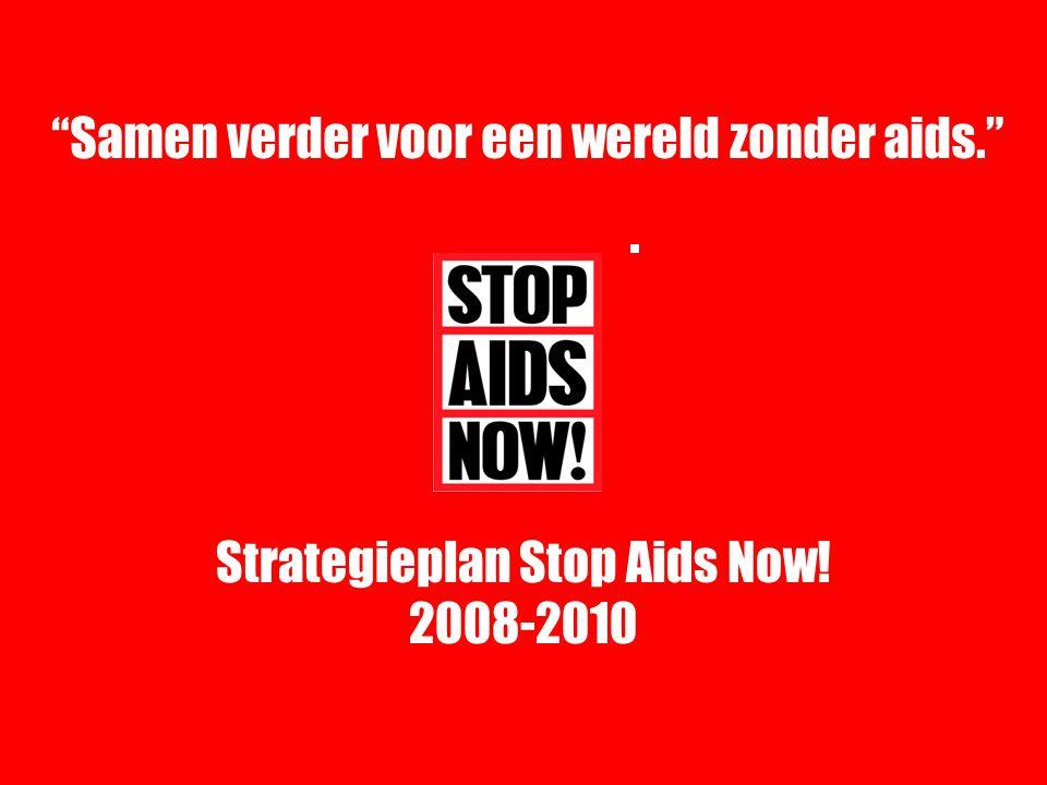 Samen verder voor een wereld zonder aids. Strategieplan Stop Aids Now! 2008-2010