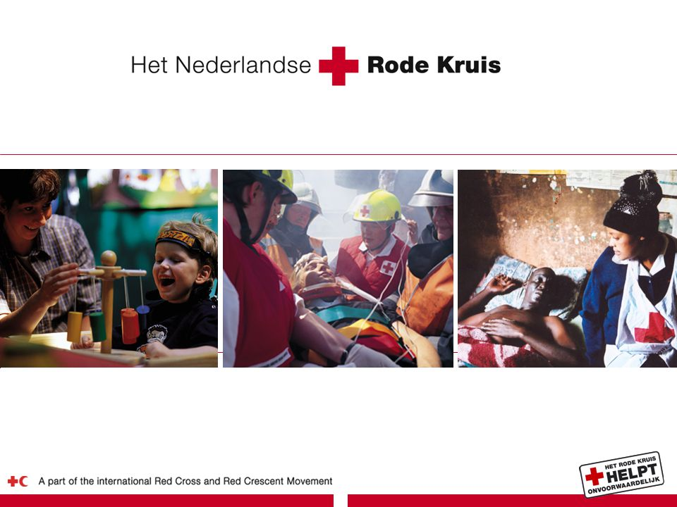 The Netherlands Red Cross in 2010 Together we can │ strengthen capacities 1 Key international work areas  Disaster response Communication and advocacy for vulnerable people  National Society support  Communication and advocacy