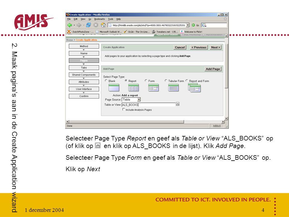 1 december 20044 Selecteer Page Type Report en geef als Table or View ALS_BOOKS op (of klik op en klik op ALS_BOOKS in de lijst).