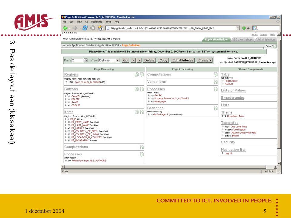 1 december 20045 3. Pas de layout aan (klassikaal)