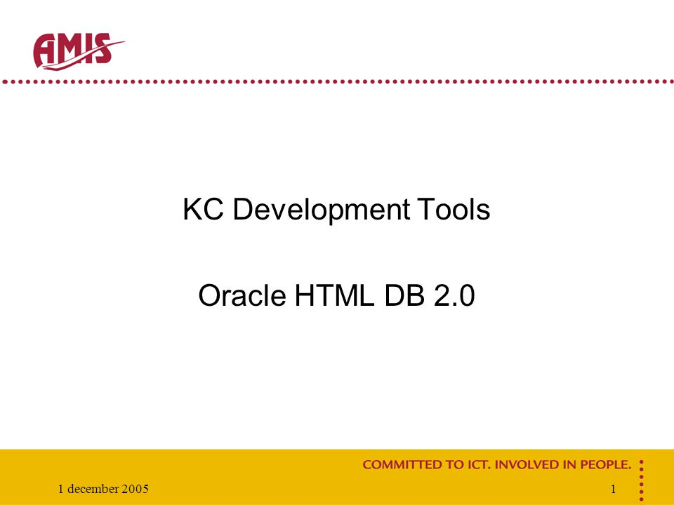 1 december 20051 KC Development Tools Oracle HTML DB 2.0