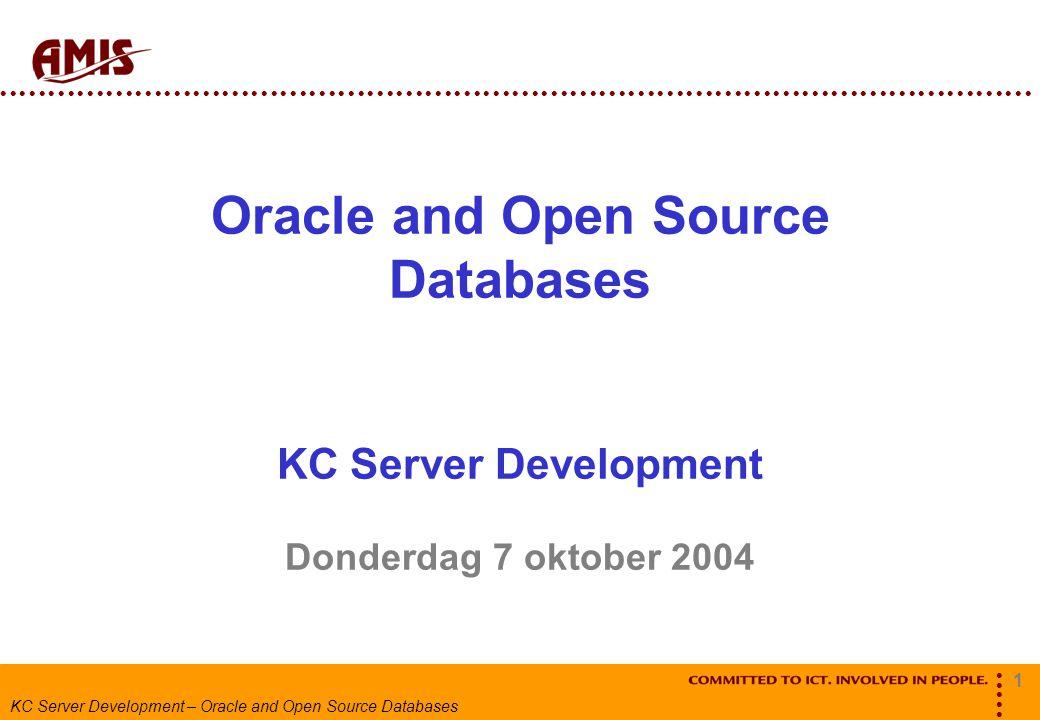 2 KC Server Development – Oracle and Open Source Databases De markt-positie van Oracle Positie op basis van functionaliteit, betrouwbaarheid, schaalbaarheid niet langer onomstreden bij de enterprises  Kosten steeds meer een struikelblok  Functionaliteit is prachtig, maar als je het niet gebruikt is het extra kosten niet waard; bijvoorbeeld RAC  J2EE stelt rol Database ter discussie  Oracle heeft het imago van een grote, proprietary vendor  Oracle is niet hip  Open source is serieuze concurrent Dilemma: Onderscheiden maar wel Standaarden volgen
