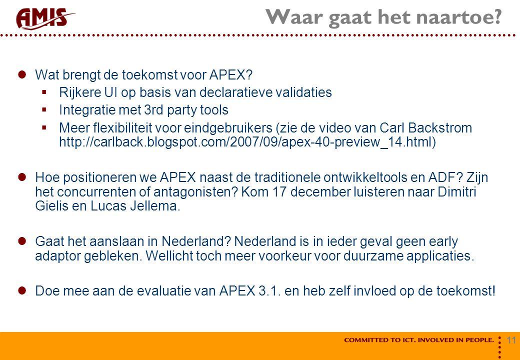 11 Waar gaat het naartoe. Wat brengt de toekomst voor APEX.