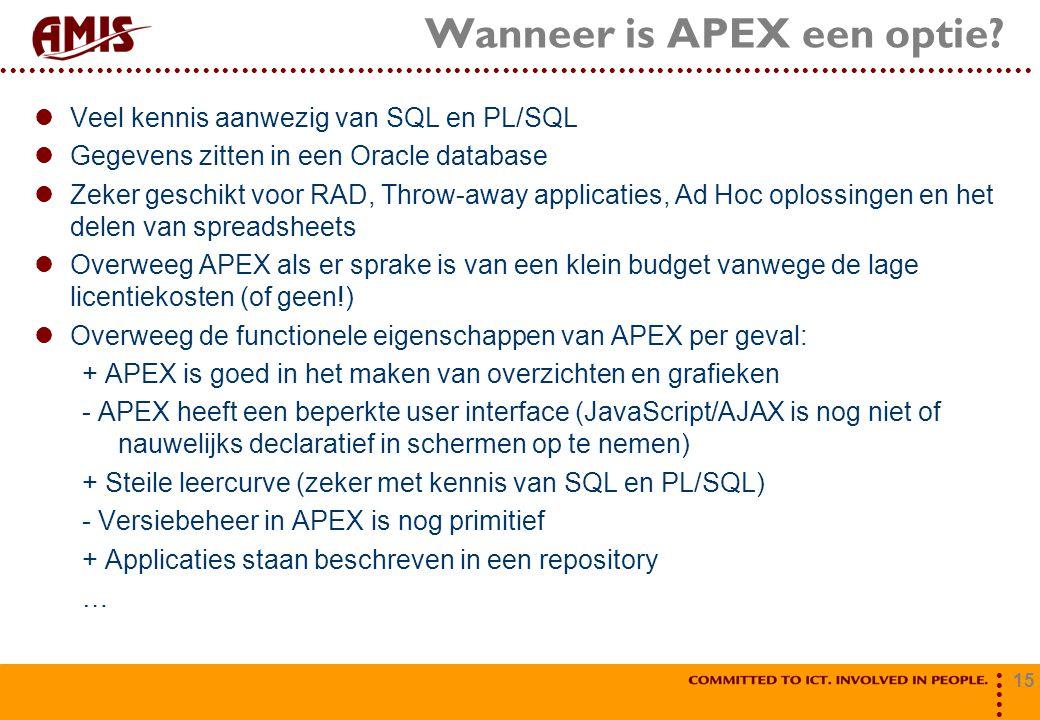 15 Wanneer is APEX een optie.