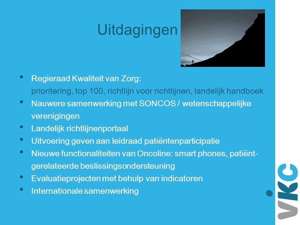 Uitdagingen Regieraad Kwaliteit van Zorg: prioritering, top 100, richtlijn voor richtlijnen, landelijk handboek Nauwere samenwerking met SONCOS / wete